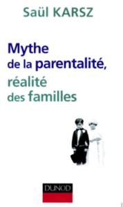 Mythe de la parentalité réalité des familles