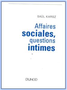 Présentation - dédicace de l'ouvrage de Saül Karsz : Affaires sociales, questions intimes @ Cité Saint-Martin