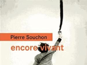 « encore vivant » de Pierre Souchon