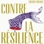 Conversation XI du 22 avril de 18h15 à 20h15 – Critique de la résilience