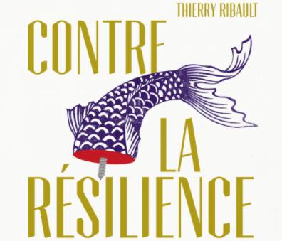 You are currently viewing Conversation XI du 22 avril de 18h15 à 20h15 – Critique de la résilience